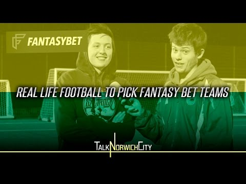 REAL LIFE FOOTBALL TO PICK OUR FANTASY BET TEAM!