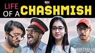 Life Of A Chashmish | RVCJ | FT. Saad, Lalitam and Zuber