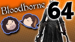 Bloodborne: Let It Rip - PART 64 - Game Grumps