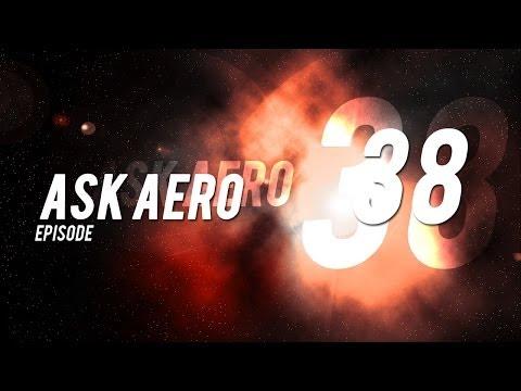Ask Aero | Episode 38