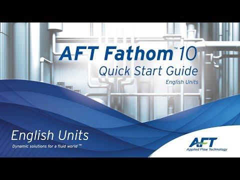 AFT Fathom 10 Quick Start Videos - English Units