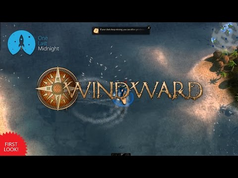 WINDWARD - PART 1 - STARTING OUT - Let's Play / Gameplay
