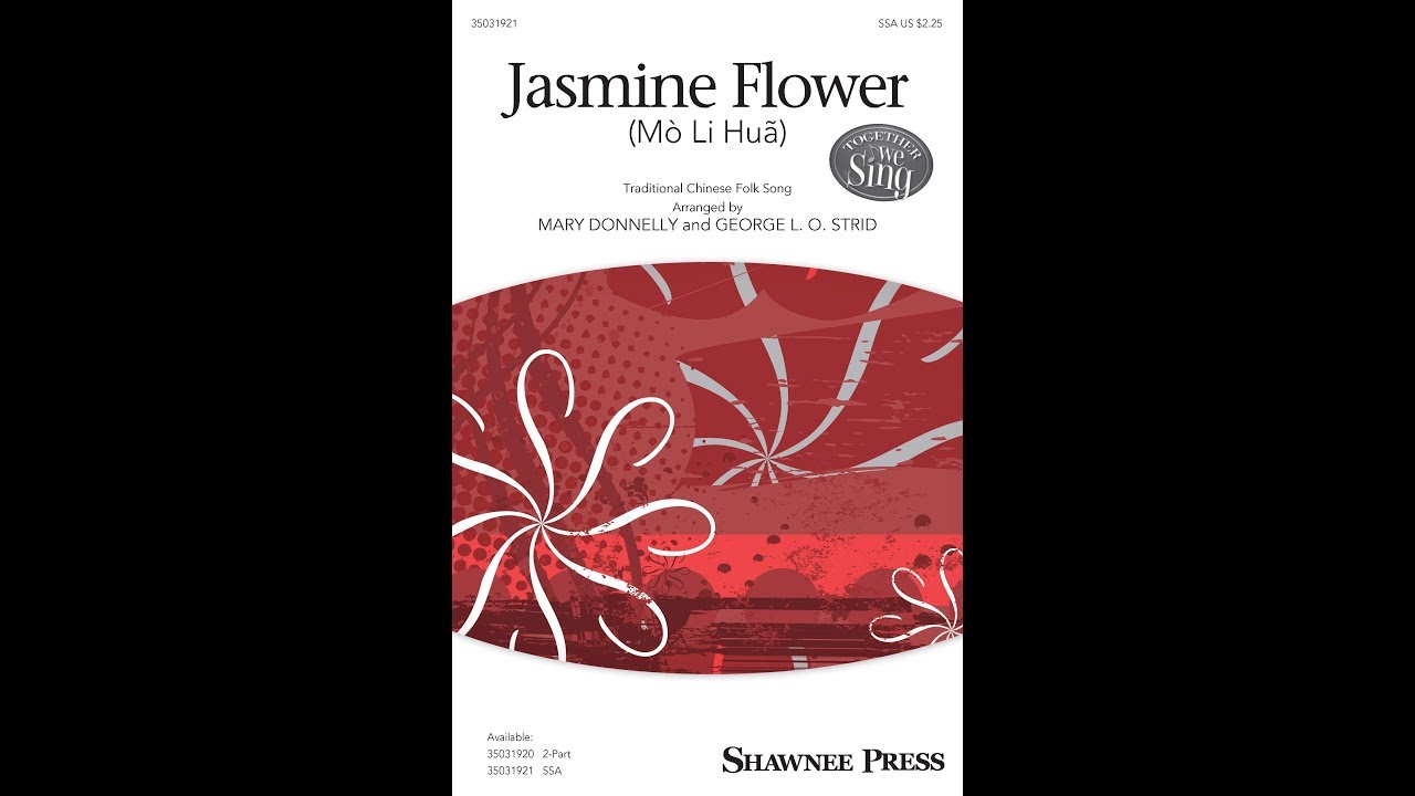 Jasmine flower mo li hua ssa arranged by mary donnelly and jasmine flower mo li hua ssa arranged by mary donnelly and george lo strid izmirmasajfo