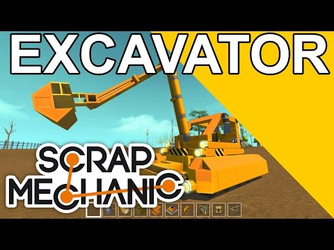 Scrap Mechanic - Excavator/Digger/Dredger, fast forward and show down.