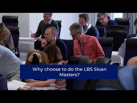 Why choose to do the LBS Sloan programme? | London Business School