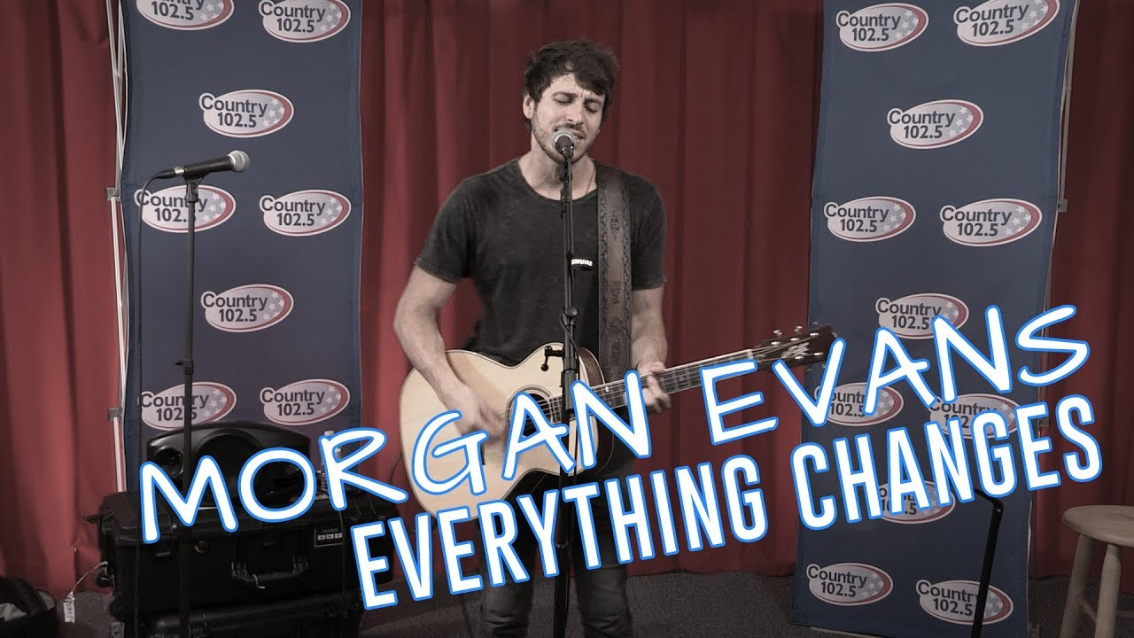 Morgan Evans Everything Changes Youtube