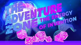 The Energy of Invention: An Adventure Zone Balance Video Essay