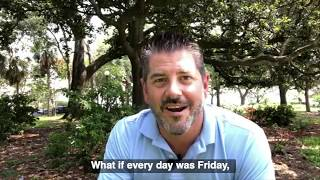 What If Every Day Was Friday?!
