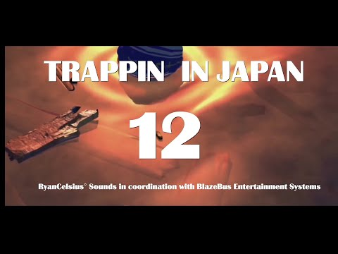 TRAPPIN IN JAPAN 12 ( remastered )