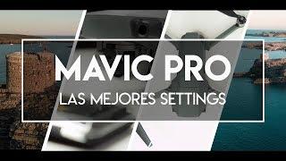 DJI Mavic Pro - ¿Cuál es la mejor configuración?