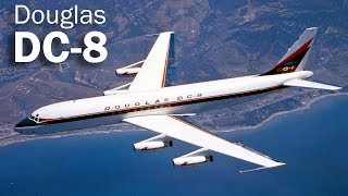 Douglas DC-8 - the first Douglas jet airliner