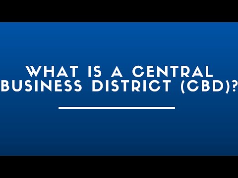 What Is A Central Business District (CBD)?