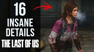 16 INSANE Details in The Last of Us