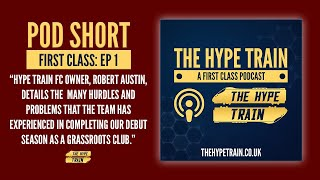 First Class Podcast (Episode 1) Short: Hype Train FC vs. The 2019/20 Season and Mother Nature