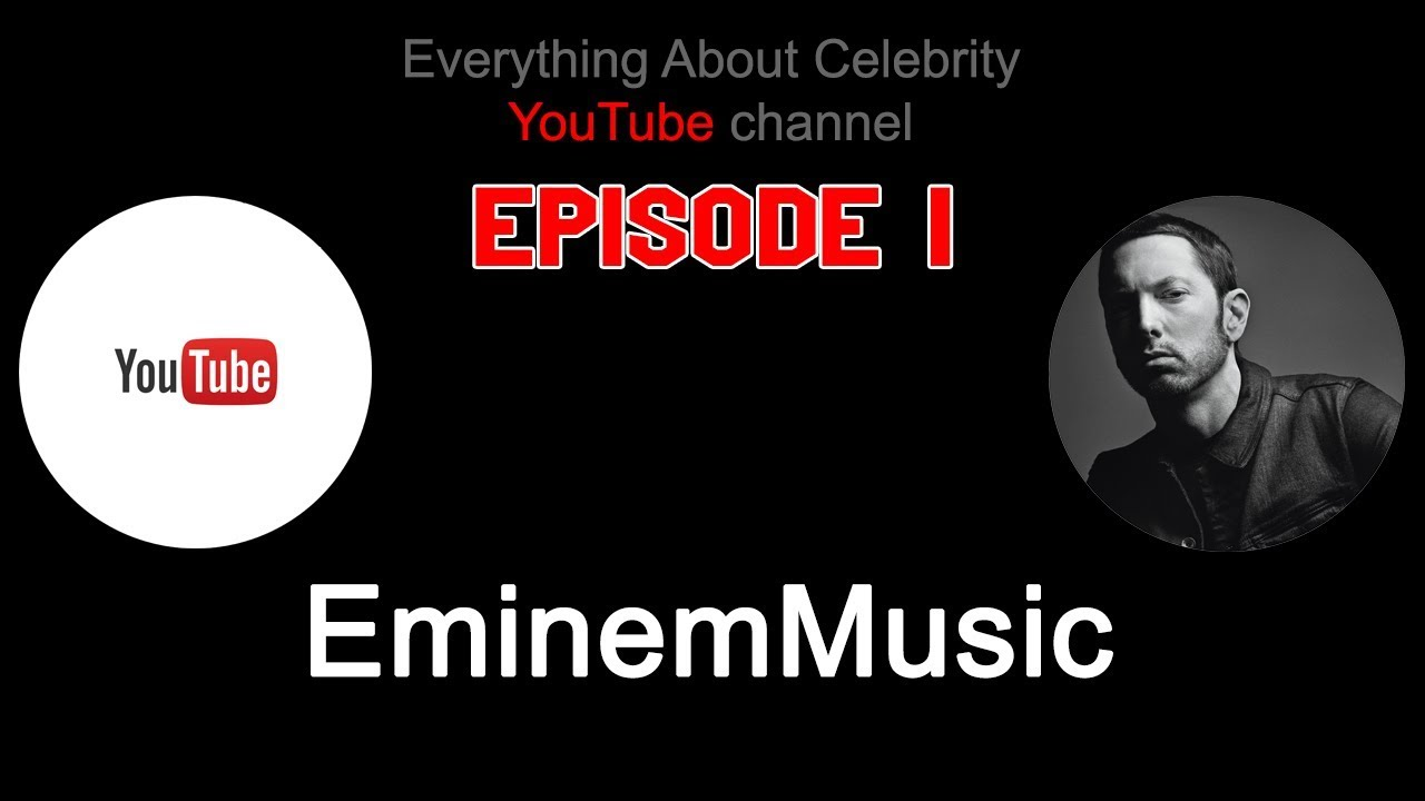 Celebrity YouTube Channel- Episode 01- EminemMusic