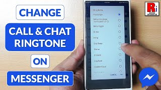 Change call & chat ringtones in facebook messenger
