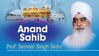 Prof. Satnam Singh Sethi - Anand Sahib - Nitnem
