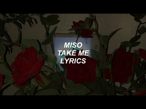 Take Me // Miso Lyrics
