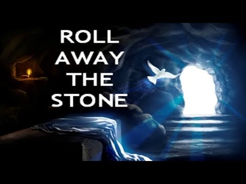 09-03-17 AM- Roll Away the Stone