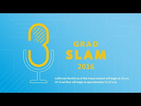 California Workforce of the Future Summit and UC Grad Slam, 2016