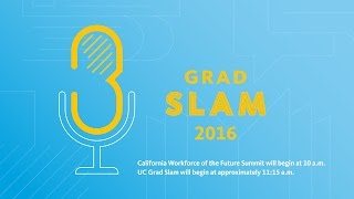 California Workforce of the Future Summit and UC Grad Slam, 2016