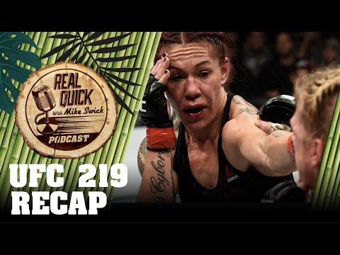 UFC 219 Recap - Cyborg vs. Holm / Khabib vs. Barboza - Real Quick With Mike Swick Podcast