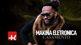 Makina Electronica - Casamento | Official Video