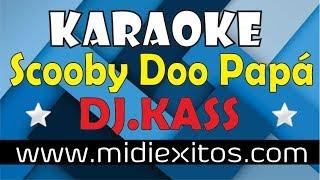 Scooby Doo Papa - Dj Kass - Karaoke [HD] y Midi (Reggaeton)