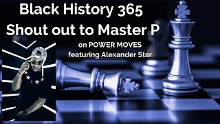 Power Moves: Black History 365 | Alexander Star discusses Master P