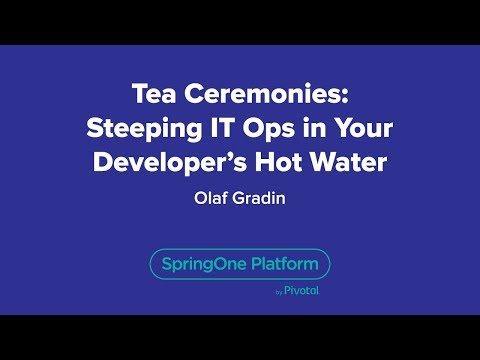 Tea Ceremonies: Steeping IT Ops in your Developer's hot water