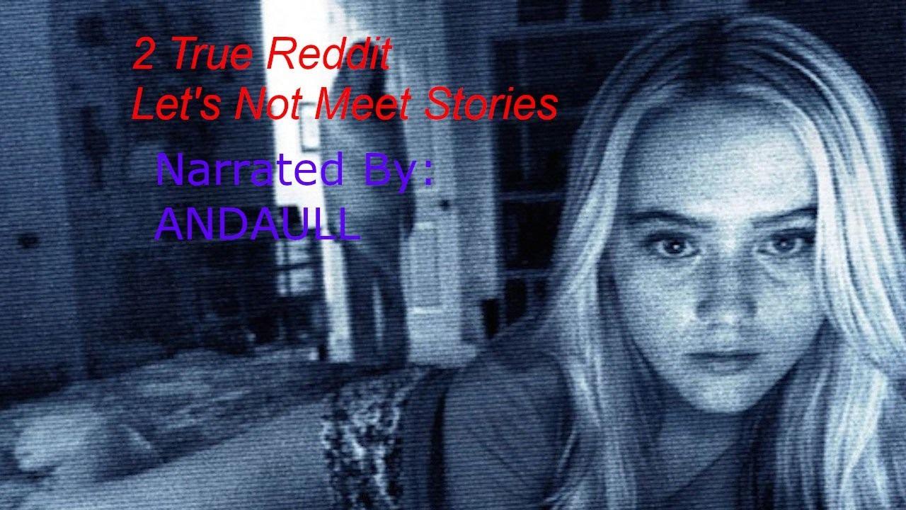 2 True Reddit Horror Stories | Let's Not Meet (Vol  1)