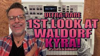 1st LOOK at Waldorf's KYRA Synthesizer!