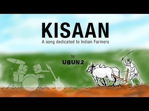 Kisaan - A song by UBUN2 dedicated to all Indian Farmers
