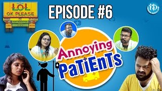 Annoying Patients - LOL OK Please || Comedy Web Series || Episode 6 || Telugu
