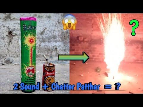 2 Sound + Chatter patthar = 🔥