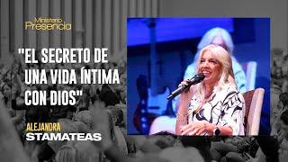"""""""El secreto de una vida íntima con Dios"""". Alejandra Stamateas YouTube Videos"""
