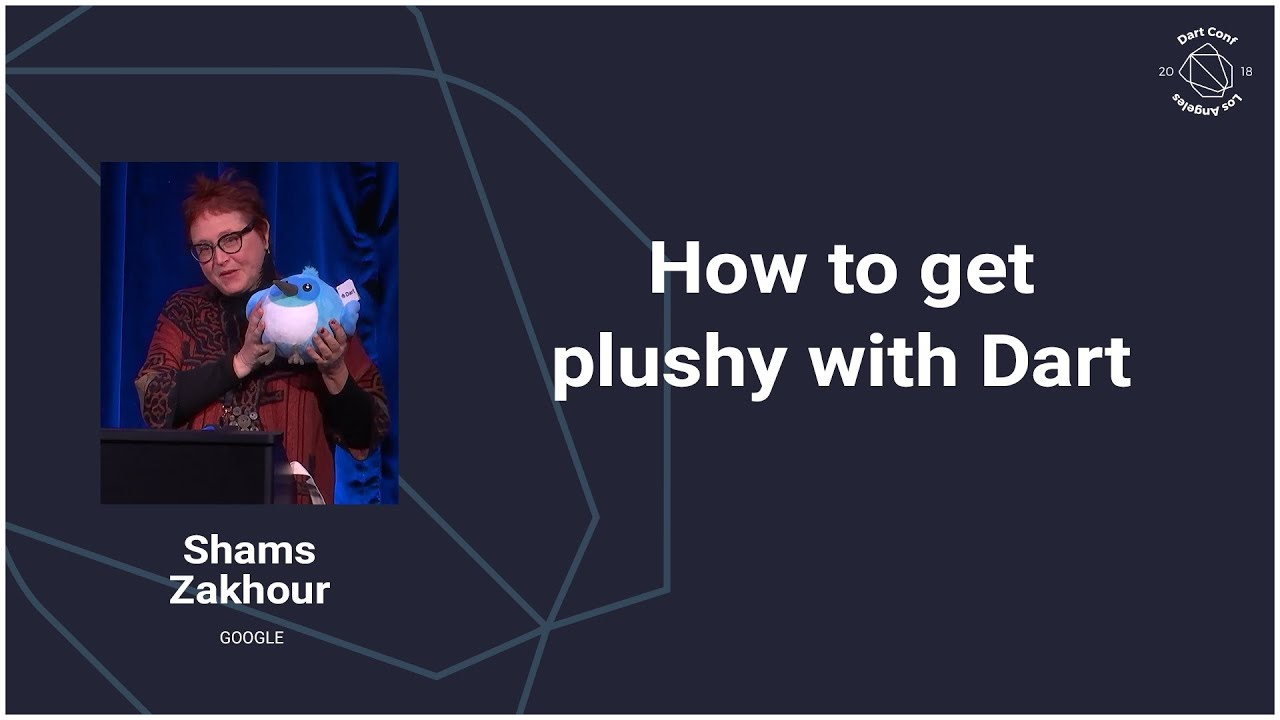 How to get Plushy with Dart (Dart Conference 2018)