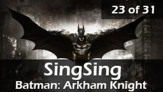 730: SingSing plays Batman: Arkham Knight, part 23 of 31, 20150627