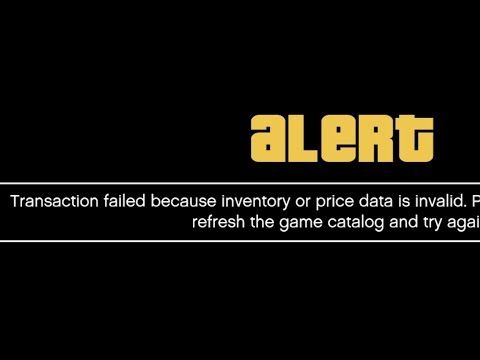GTA 5 Online - Transaction failed because inventory or price