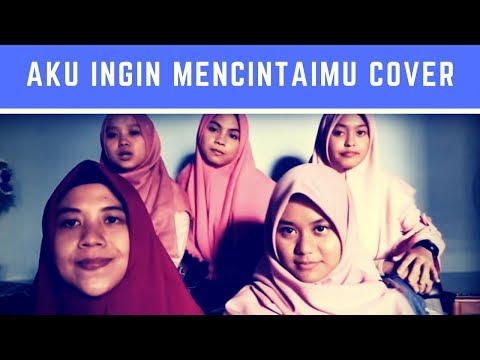 Aku Ingin Mencintai-Mu (Cover)