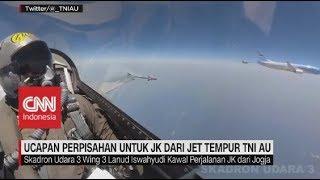 Kejutan Perpisahan Jusuf Kalla dari Jet Tempur TNI AU