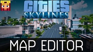 Cities Skylines: Map Editor Tutorial (How To & Guide)