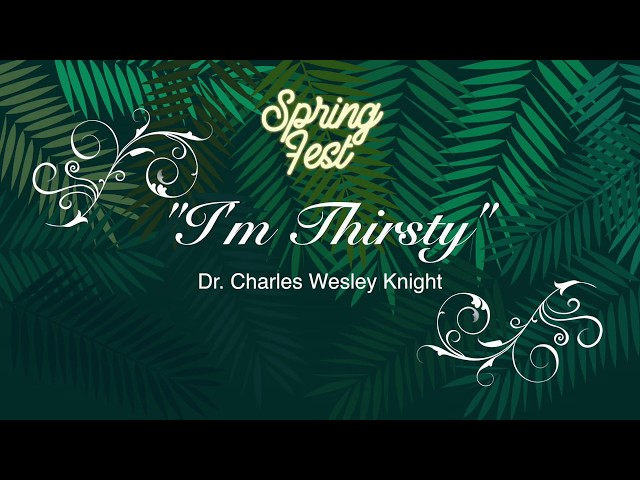 I'm Thirsty (featuring Dr. C. Wesley Knight)