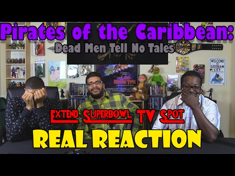 Pirates of the Caribbean: Dead Men Tell No Tales Extend Superbowl TV Spot......Real Reaction