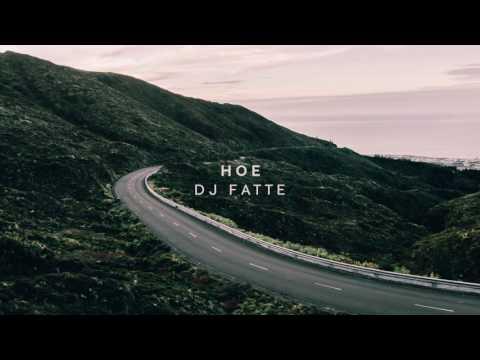 DJ Fatte - Hoe