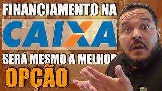 Financiamento de Imóveis da Caixa Econômica Federal é a Melhor Opção? Será! | Guimarães