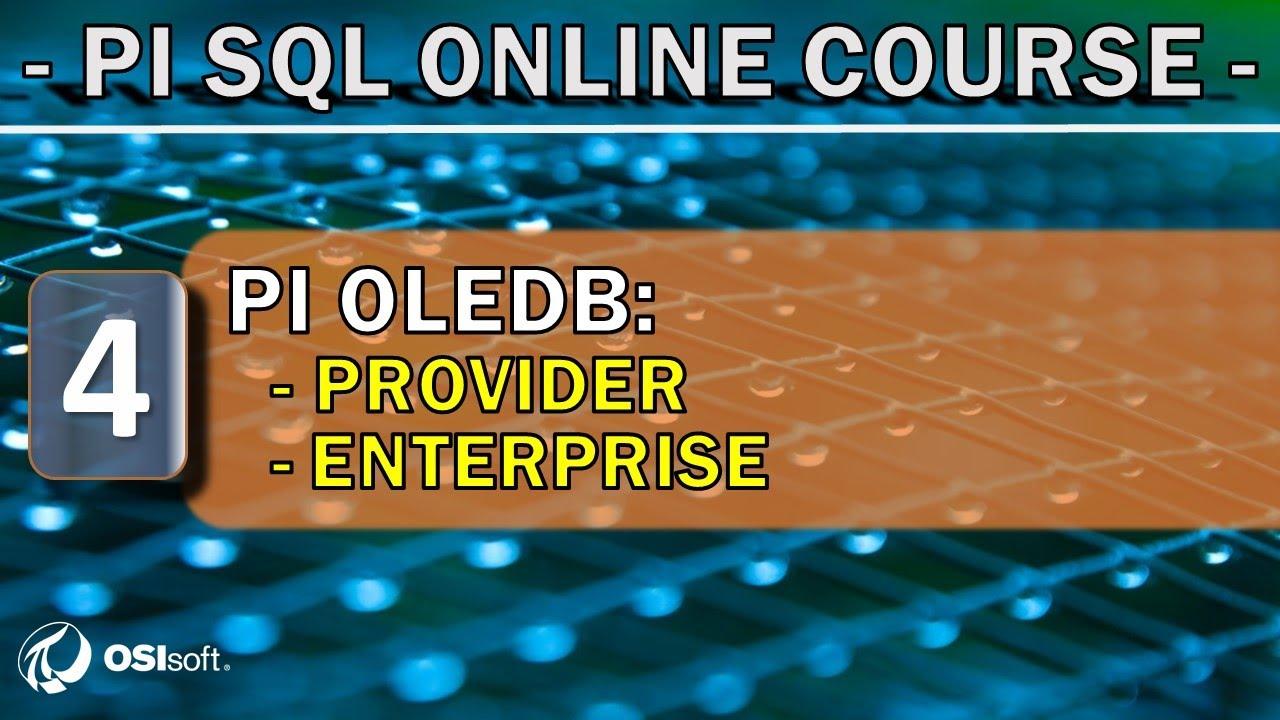 OSIsoft: PI SQL Online Course - Install and test PI OLEDB Provider and PI  OLEDB Enterprise