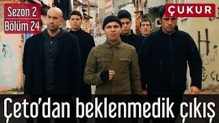 Çukur 2.Sezon 24.Bölüm - Çeto'dan Beklenmedik Çıkış
