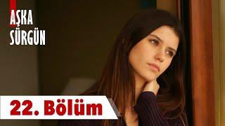 Gambar cover Aşka Sürgün 22. bölüm