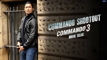 Commando Shootout   Commando 3   Action Scene   Vidyut J, Adah S, Angira D, Gulshan D   Aditya D